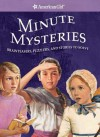 Minute Mysteries: Brainteasers, Puzzlers, and Stories to Solve (American Girls Collection Sidelines) - Teri Witkowski