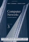 Computer Networks, Third Edition: A Systems Approach, 3rd Edition (The Morgan Kaufmann Series in Networking) - Larry L. Peterson, Bruce S. Davie