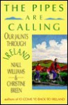 The Pipes Are Calling: Our Jaunts Through Ireland - Niall Williams, Christine Breen