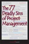 The 77 Deadly Sins Of Project Management - Management Concepts