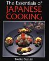 The Essentials of Japanese Cooking - Tokiko Suzuki
