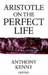 Aristotle on the Perfect Life - Anthony Kenny