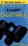 Corpus Delectable - Talmage Powell