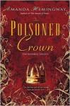 The Poisoned Crown - Amanda Hemingway