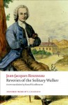 Reveries of the Solitary Walker (Oxford World's Classics) - Jean-Jacques Rousseau, Russell Goulbourne