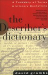 The Describer's Dictionary: A Treasury of Terms & Literary Quotations - David Grambs