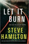 Let it Burn - Steve Hamilton