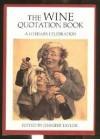 The Wine Quotation Book: A Literary Celebration - Jennifer Taylor