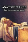 The Gods Are Athirst - Anatole France, Wilfrid Jackson