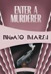Enter a Murderer: Inspector Roderick Alleyn #2 - Ngaio Marsh