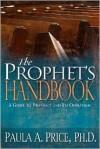 Prophet's Handbook - Paula A. Price