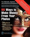 99 Ways to Make Money from Your Photos - Photopreneur