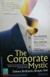 The Corporate Mystic: Sukses Berbisnis dengan Hati - Gay Hendricks, Fahmy Yamani, Kate Ludeman