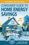 Consumer Guide to Home Energy Savings: Save Money, Save the Earth - Jennifer Thorne Amann, Katie Ackerly, Alex Wilson