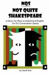 Not Quite Shakespeare - David Hon