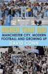 Richer Than God: Manchester City, Modern Football and Growing Up - David Conn