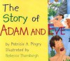 The Story of Adam and Eve - Patricia A. Pingry, Rebecca McKillip Thornburgh