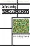 Understanding morphology - Martin Haspelmath