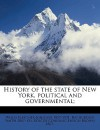 History of the State of New York, Political and Governmental; - Willis Fletcher Johnson, Ray Burdick Smith, Roscoe Conkling Ensign Brown