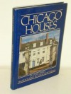 Chicago Houses - Janet Bailey, Jonas Dovydenas, Stanley Tigerman