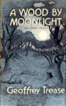 A Wood By Moonlight And Other Stories - Geoffrey Trease
