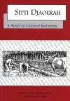 Sitti Djaoerah: A Novel of Colonial Indonesia - M.J. Soetan Hasoendoetan, Susan Rodgers
