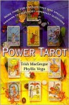 Power Tarot: More Than 100 Spreads That Give Specific Answers to Your Most Important Question - Trish MacGregor, Phyllis Vega