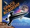 Space Academy: How to Fly Spacecraft Step by Step - Deborah Kespert, David Baker