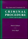 Key Cases/Comments on Criminal Procedure - Marvin Zalman, Larry J. Siegel