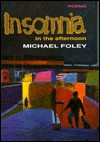 Insomnia in the Afternoon - Michael Foley