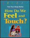 How Do We Feel and Touch? - Carol Ballard