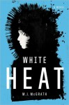White Heat: A Novel (Edie Kiglatuk Mysteries) - M.J. McGrath