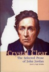 Crystal Clear: The Selected Prose of John Jordan / Edited, with an Introduction, by Hugh McFadden - John Jordan