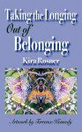 Taking the Longing Out of Belonging - Kira Rosner