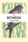 Between - Morgan Grayce Willow
