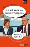 Ich Will Auch Mal Kanzler Werden ..999 Fotowitze Aus Der Berliner Republik - Martin Sonneborn