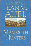 Mammoth Hunters (Earth's Children, #3) - Jean M. Auel