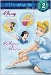 Ballerina Princess (Disney Princess) - Melissa Lagonegro, Niall Harding