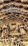 The Drama Of Calvary - Michael Bryant