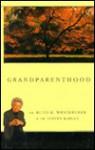 Grandparenthood - Ruth K. Westheimer, Steven Kaplan