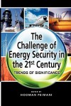 The Challenge of Energy Security in the 21st Century: Trends of Significance - Hooman Peimani
