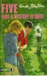 Five Have A Mystery To Solve - Enid Blyton