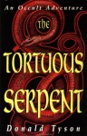Tortuous Serpent: An Occult Adventure - Donald Tyson