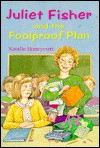 Juliet Fisher and the Foolproof Plan - Natalie Honeycutt