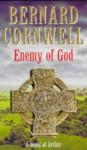 Enemy of God (The Arthur Books, #2) - Bernard Cornwell