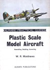 Plastic Scale Model Aircraft: Assembling, Detailing, Converting (Almark Practical Guides) - W.R. Matthews, Gerald Scarborough