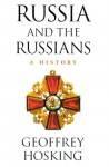 Russia and the Russians: A History - Geoffrey Hosking