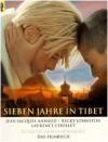 Sieben Jahre In Tibet: Das Filmbuch - Jean-Jacques Annaud, Becky Johnston, Laurence Chollet, Heinrich Harrer