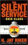 The Silent Service: Ohio Class - H. Jay Riker