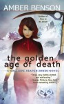 The Golden Age of Death - Amber Benson